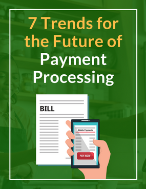 7 Trends for the Future of Payment Processing